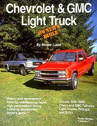 Chevrolet & GMC Light Truck Owner's Bible by Moses Ludel (Bentley Publishers)